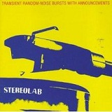 Transient Random-Noise Bursts With Announcement Lyrics Stereolab