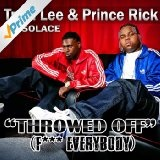 Throwed Off (F*** Everybody) (Single) Lyrics Treal Lee & Prince Rick