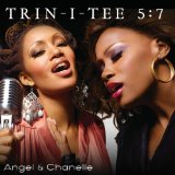 Angel & Chanelle Lyrics Trin-i-tee 5:7