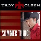 Summer Thing (Single) Lyrics Troy Olsen