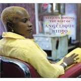 Keep On Moving The Best Of Angelique Kidjo Lyrics Angelique Kidjo