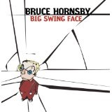 Big Swing Face Lyrics Bruce Hornsby