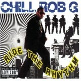 Ride The Rhythm Lyrics Chill Rob G