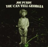 You Can Tell Georgia Lyrics Joe Purdy