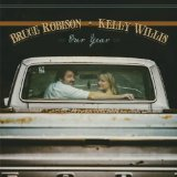 Our Year Lyrics Kelly Willis & Bruce Robison