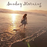 Sunday Morning (Single) Lyrics Megan Nicole