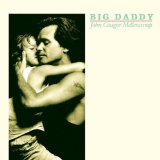 Big Daddy Lyrics Mellencamp John Cougar
