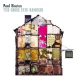 The Cross Eyed Rambler Lyrics Paul Heaton