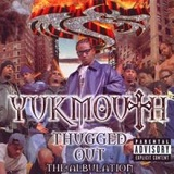 Thugged Out: The Albulation Lyrics Yukmouth