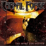 The More You Suffer Lyrics Carnal Forge