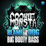 Blame It On The Dog / Big Booty Bass Lyrics Cookie Monsta