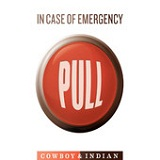 In Case of Emergency Lyrics Cowboy and Indian