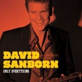 Only Everything Lyrics David Sanborn