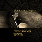 Let Mother Earth Speak Lyrics Dennis Banks & Kitaro