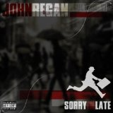 Sorry I'm Late Lyrics John Regan