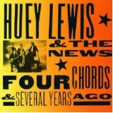 Four Chords And Several Years Ago Lyrics Huey Lewis & The News