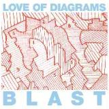 Blast Lyrics Love Of Diagrams