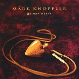 Golden Heart Lyrics Mark Knopfler