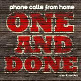 One and Done Lyrics Phone Calls from Home