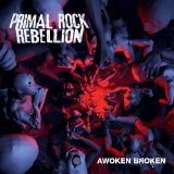 Awoken Broken Lyrics Primal Rock Rebellion