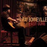 EASY GONE Lyrics Ray Bonneville
