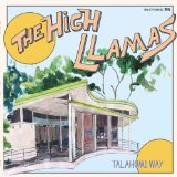 Talahomi Way Lyrics The High Llamas