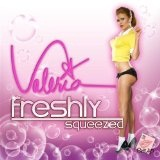 Freshly Squeezed Lyrics Valeria