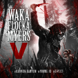 Waka Flocka Myers 5 (Mixtape) Lyrics Waka Flocka Flame