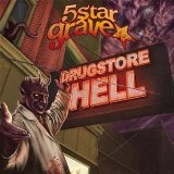 Drugstore Hell Lyrics 5 Star Grave