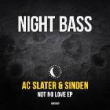 Not No Love Lyrics AC Slater And Sinden