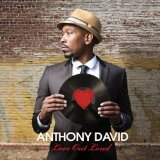 Love Out Loud Lyrics Anthony David