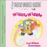 Wiggle Wiggle and Other Exercises (Bobby Susser Songs For Children) Lyrics Bobby Susser