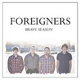 Foreigners (EP) Lyrics Brave Season