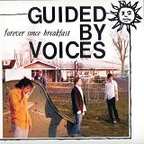 Forever Since Breakfast Lyrics Guided By Voices