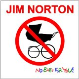 No Baby For You Lyrics Jim Norton