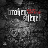 Broken Silence (Mixtape) Lyrics King Los & Mark Battles