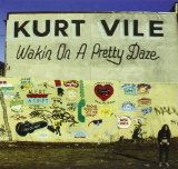 Wakin On a Pretty Daze Lyrics Kurt Vile