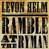 Ramble At The Ryman Lyrics Levon Helm