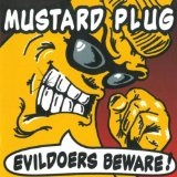 Evildoers Beware! Lyrics Mustard Plug