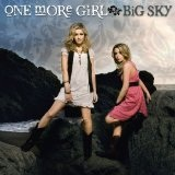 Big Sky Lyrics One More Girl