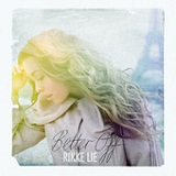Better Off (Single) Lyrics Rikke Lie