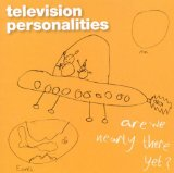 Are We Nearly There Yet? Lyrics Television Personalities