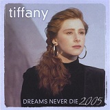 Dreams Never Die Lyrics Tiffany
