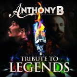 Tribute To Legends Lyrics Anthony B
