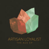 The Ace EP Lyrics Artisan Loyalist