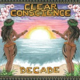 Decade (A Decade of Clear Conscience 2000-2010) Lyrics Clear Conscience
