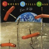 Live It Up Lyrics Crosby Stills And Nash