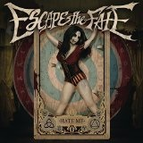 Hate Me Lyrics Escape The Fate