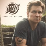 Sunshine & Whiskey Lyrics Frankie Ballard