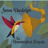 The Hummingbird Brigade Lyrics James Danderfer